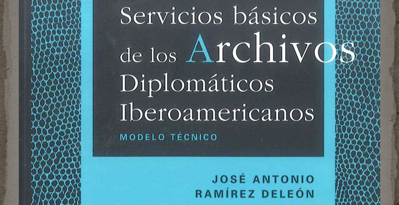 Servicios Básicos: Archivos Diplomáticos Iberoamericanos. Modelo Técnico