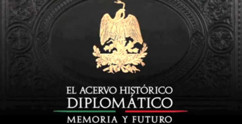 Acervo Histórico Diplomático de México: Memoria y Futuro